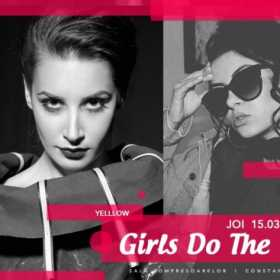 Girls Do The Talking: Yelllow, The Pixels si Jinxy Von D'Ers, in Expirat Halele Carol