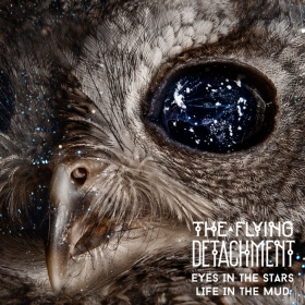 Trupa The Flying Detachment a lansat albumul de debut - 'Eyes in the Stars, Life in the Mud'