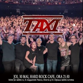 Concert Taxi la Hard Rock Cafe, București