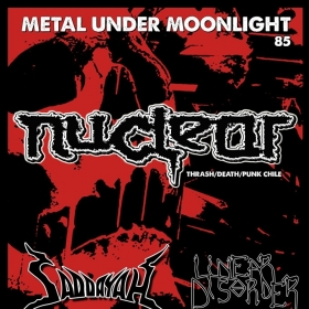 NUCLEAR, Saddayah, Linear Disorder (Metal Under Moonlight LXXXV, 20.09.2019)