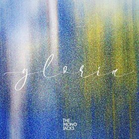 Gloria - primul single de pe noul album The Mono Jacks