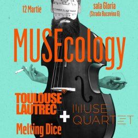 Concert Toulouse Lautrec și Melting Dice & Muse Quartet la Sala Gloria din București
