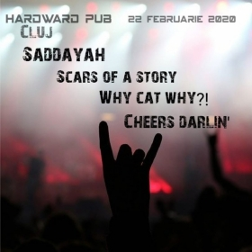 Saddayah, Scars Of A Story, Why Cat, Why?! si Cheers Darlin' la Cluj-Napoca