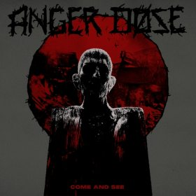 Anger Dose lanseaza EP-ul 'Come and See'