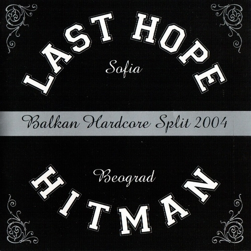 LAST HOPE/HITMAN - Balkan Hardcore Split