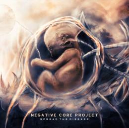 CD-uri romanesti - NEGATIVE CORE PROJECT - SPREAD THE DISEASE #0002528