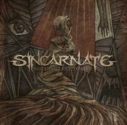 CD-uri romanesti - SINCARNATE - NOTHING LEFT TO GIVE #0002688