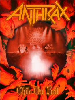 DVD-uri straine - ANTHRAX - CHILE ON HELL #0003097