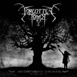 CD straine - FORGOTTEN TOMB - ... AND DON'T DELIVER US FROM EVIL #0003899