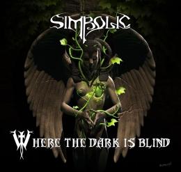 CD-uri romanesti - SIMBOLIC - WHERE THE DARK IS BLIND #0003983