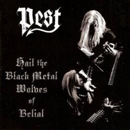 CD straine - PEST - HAIL THE BLACK METAL WOLVES OF BELIAL #0004015