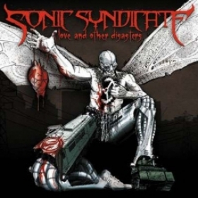 SONIC SYNDICATE - LOVE AND OTHER DISASTERS