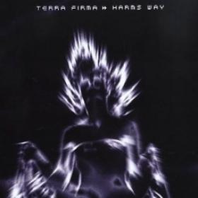 TERRA FIRMA - HARMS WAY