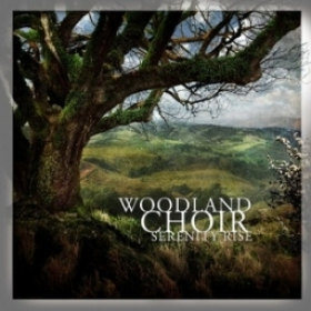 WOODLAND CHOIR - SERENITY RISE