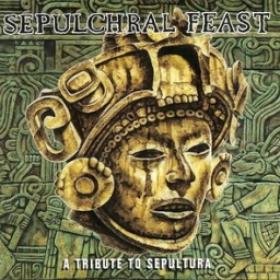 SEPULCHRAL FEAST - A TRIBUTE TO SEPULTURA - Compilatie