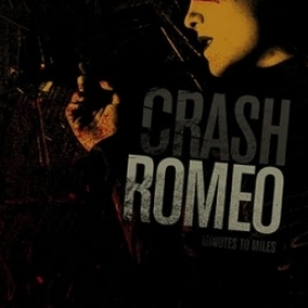 CRASH ROMEO - MINUTES TO MILES