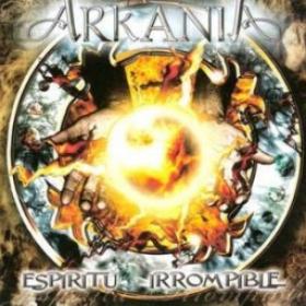 ARKANIA - ESPIRITU IRROMPIBLE