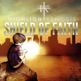 HIGHLIGHT KENOSIS - SHIELD OF FAITH