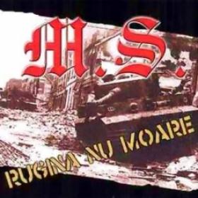 M.S. - RUGINA NU MOARE