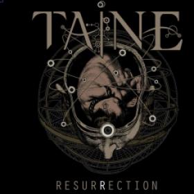TAINE - RESURRECTION