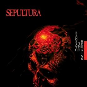 SEPULTURA - BENEATH THE REMAINS