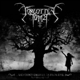 FORGOTTEN TOMB - ... AND DON'T DELIVER US FROM EVIL