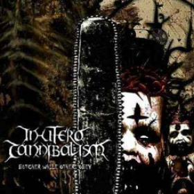 IN UTERO CANNIBALISM - BUTCHER WHILE OTHERS OBEY