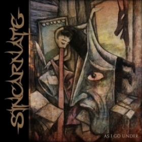 SINCARNATE - AS I GO UNDER