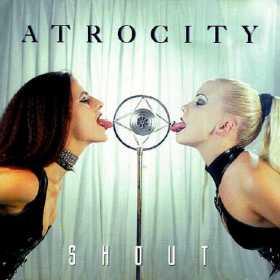 ATROCITY - SHOUT