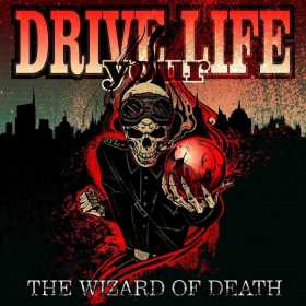 DRIVE YOUR LIFE - THE WIZARD OF DEATH