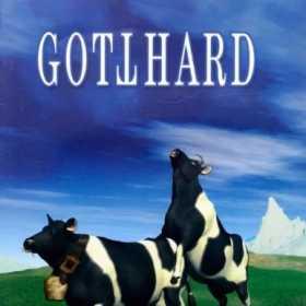 GOTTHARD - MADE IN SWITZERLAND