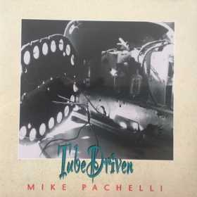 MIKE PACHELLI - TUBE DRIVEN
