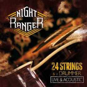 NIGHT RANGER - 24 STRINGS & A DRUMMER - LIVE & ACOUSTIC