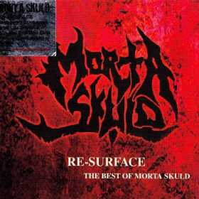 MORTA SKULD - RE-SURFACE... THE BEST OF...