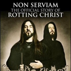 SAKIS TOLIS and DAYAL PATTERSON - NON SERVIAM: THE OFFICIAL STORY OF ROTTING CHRIST