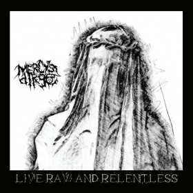 MERCY'S DIRGE - LIVE RAW AND RELENTLESS