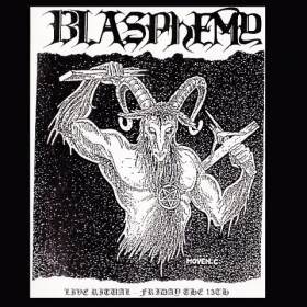 BLASPHEMY - LIVE RITUAL FRIDAY THE 13TH