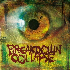 BREAKDOWN COLLAPSE - BREAKDOWN COLLAPSE