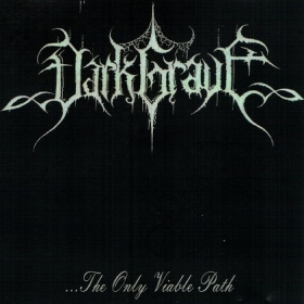 DARK GRAVE - ... THE ONLY VIABLE PATH