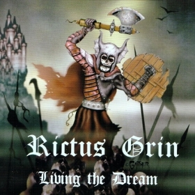 RICTUS GRIN - LIVING THE DREAM