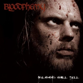 BLOODPHEMY - BLOOD WILL TELL