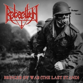 REBAELLIUN - BRINGER OF WAR (THE LAST STAND)