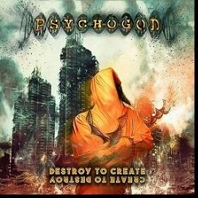 PSYCHOGOD - DESTROY TO CREAT - CREATE TO DESTROY