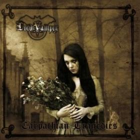 LORD VAMPYR - CARPATHIAN TRAGEDIES