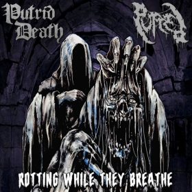 PUTRID DEATH / PUTRED - ROTTING WHILE THEY BREATH
